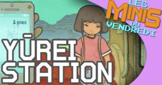 Yûrei Station - Les Minis du vendredi