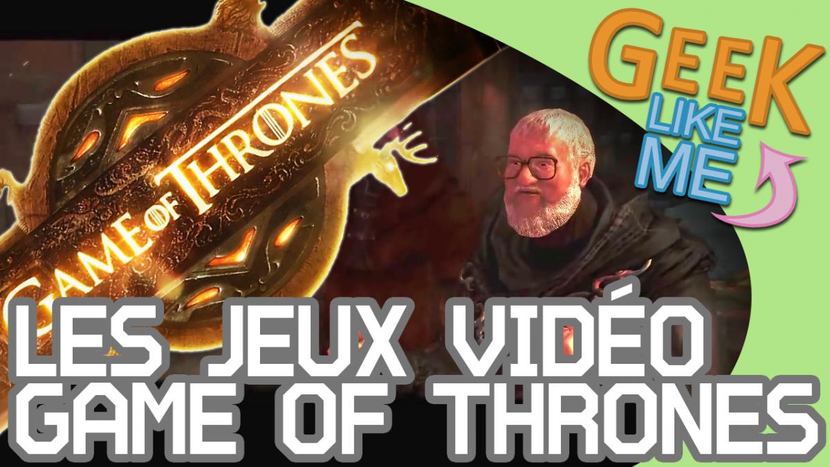 Les jeux vidéo Game of Thrones