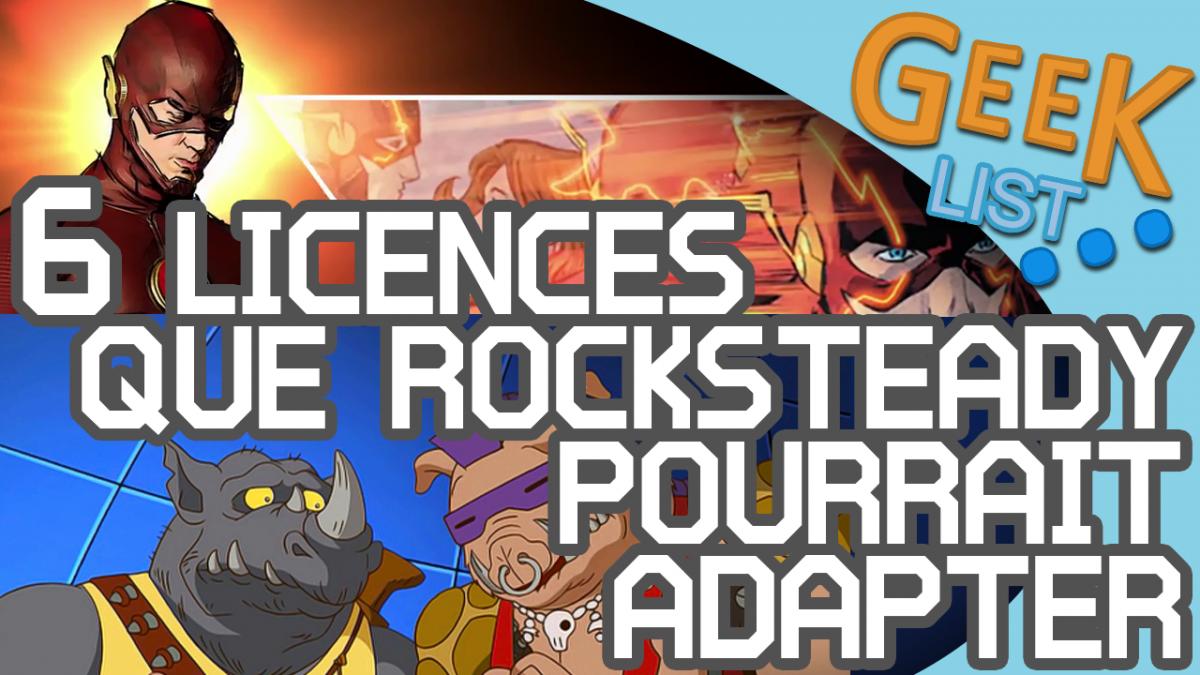 La GEEK LIST : 6 licences que Rocksteady pourrait adapter !