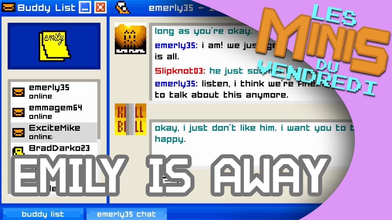 Emily is away - Les Minis du vendredi