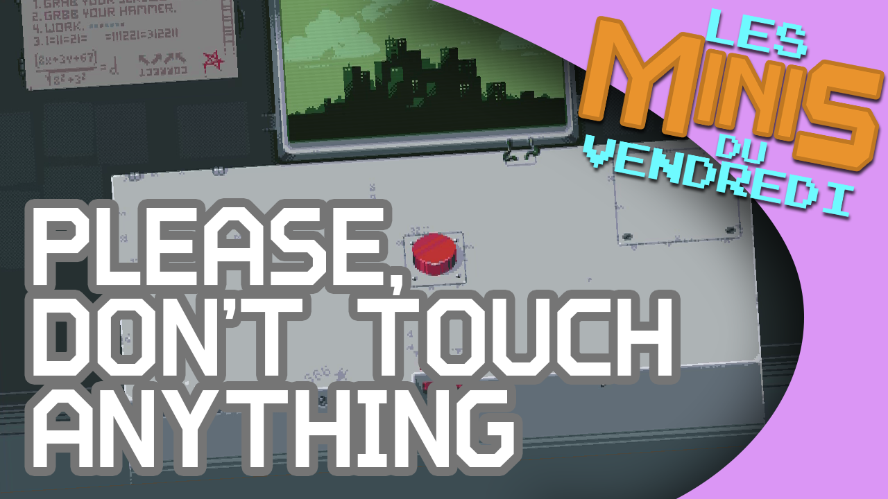Please, Don't Touch Anything - Les Minis du vendredi
